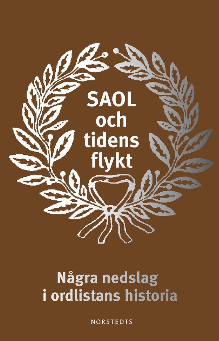 SAOL och tidens flykt : några nedslag i ordlistans historia 1