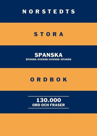 bokomslag Norstedts stora spanska ordbok : spansk-svensk/svensk-spansk 130 000 ord och fraser