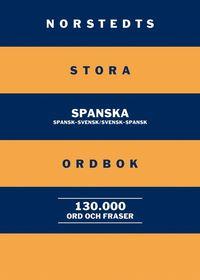 Norstedts stora spanska ordbok : spansk-svensk/svensk-spansk: 130 000 ord och fraser