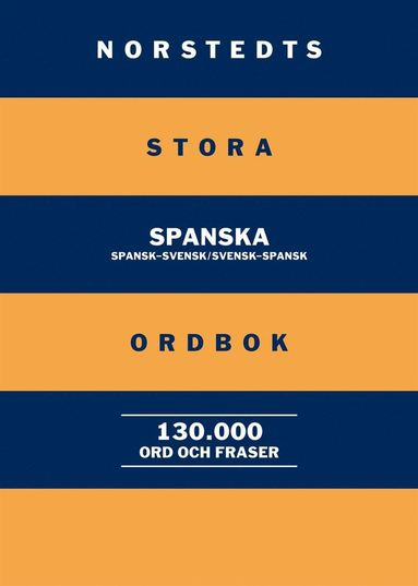 bokomslag Norstedts stora spanska ordbok : spansk-svensk/svensk-spansk: 130 000 ord och fraser