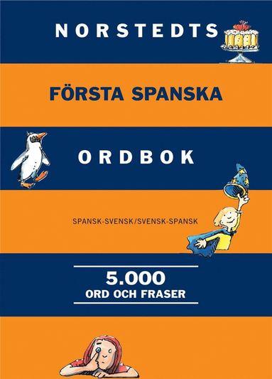 bokomslag Norstedts första spanska ordbok : spansk-svensk/svensk-spansk 5000 ord och fraser