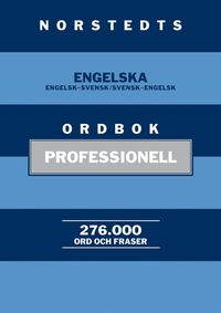bokomslag Norstedts engelska ordbok : professionell - Engelsk-svensk/Svensk-engelsk. 276 000 ord och fraser