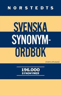 bokomslag Norstedts svenska synonymordbok 196 000 Synonymer