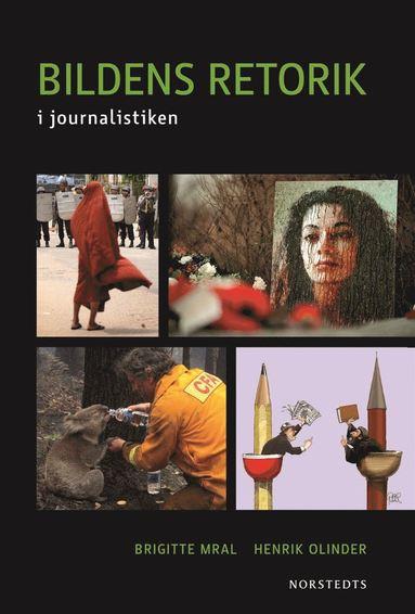 bokomslag Bildens retorik : i journalistiken