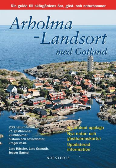 bokomslag Arholma-Landsort med Gotland : din guide till skärgårdens öar, gäst- och naturhamnar