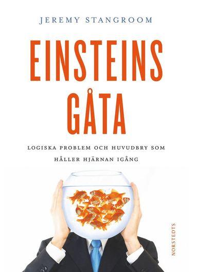 bokomslag Einsteins gåta : gåtor och problem som kan lösas - om du tänker som Einstein!