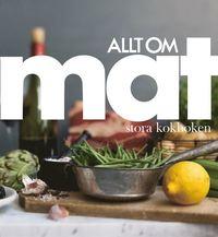 bokomslag Allt om Mat : stora kokboken