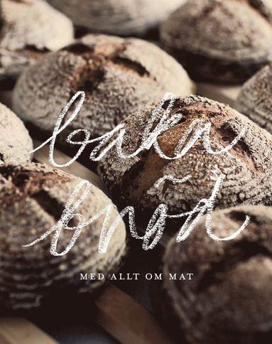 bokomslag Baka bröd : med Allt om Mat