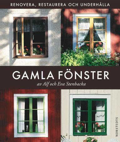 bokomslag Gamla fönster : renovera, restaurera och underhålla