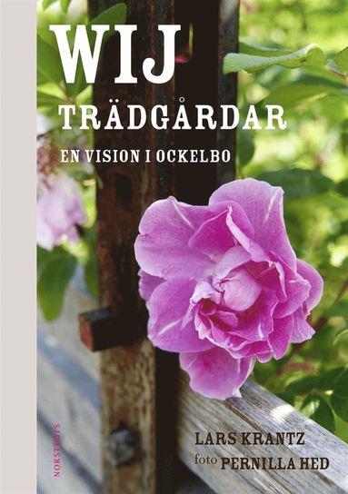 bokomslag Wij Trädgårdar : en vision i Ockelbo