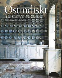 bokomslag Ostindiskt : kinesiskt poslin och kinaintresset i Svergie under 1700-talet