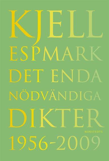 bokomslag Det enda nödvändiga Dikter 1956-2009