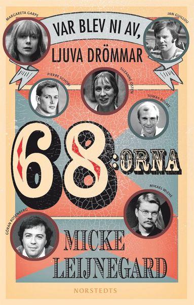 bokomslag 68:orna : var blev ni av, ljuva drömmar