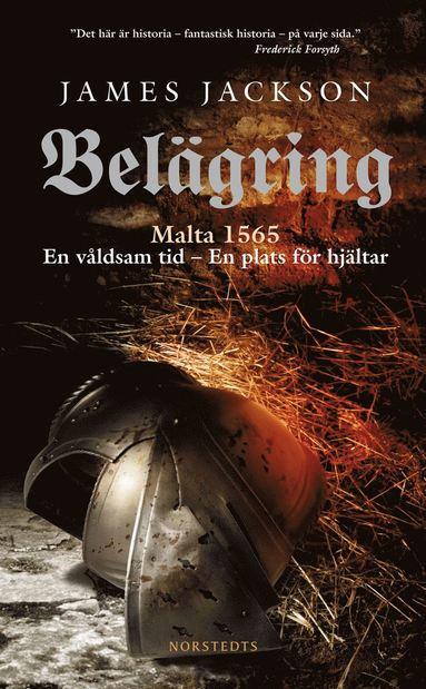bokomslag Belägring : Malta 1565 : en våldsam tid, en plats för hjältar