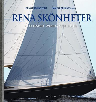 bokomslag Rena skönheter : klassiska svenska segelbåtar