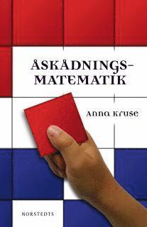 bokomslag Åskådningsmatematik : ett försök till plan för de fyra första skolårens arbete på matematikens område