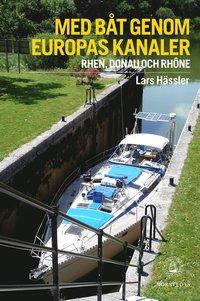 Med båt genom Europas kanaler : Donau, Rhen och Rhône