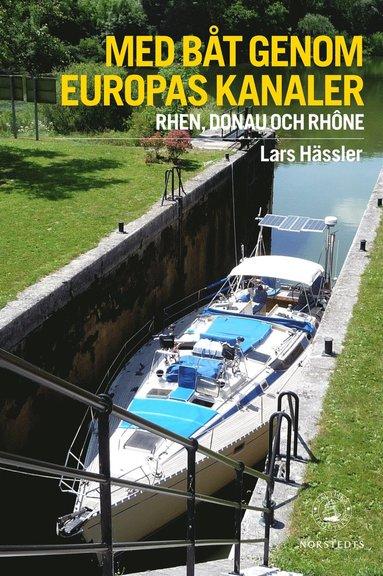 bokomslag Med båt genom Europas kanaler : Donau, Rhen och Rhône