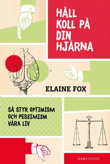 bokomslag Håll koll på din hjärna : så styr optimism och pessimism våra liv
