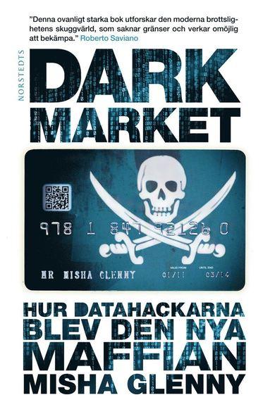 bokomslag DarkMarket : hur datahackarna blev den nya maffian