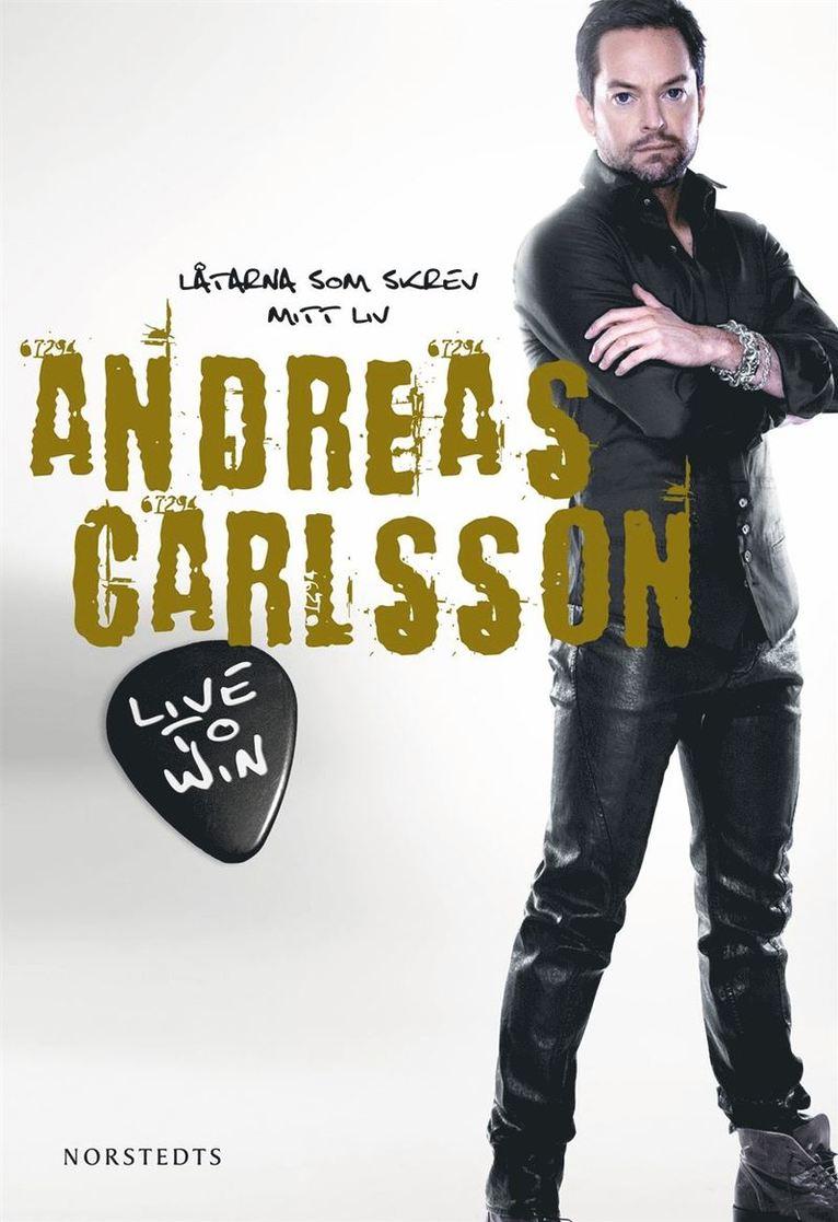 Live to win : låtarna som skrev mitt liv 1