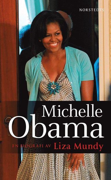 bokomslag Michelle Obama : en biografi av Liza Mundy