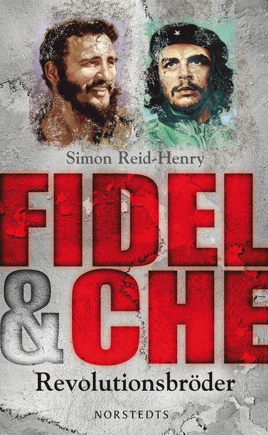 bokomslag Fidel & Che : revolutionsbröder