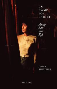 bokomslag En kamp för frihet : Aung San Suu Kyi : biografi