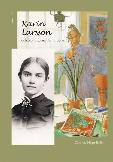 bokomslag Karin Larsson och blommorna i Sundborn
