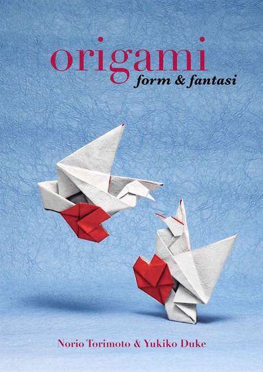 bokomslag Origami : form och fantasi