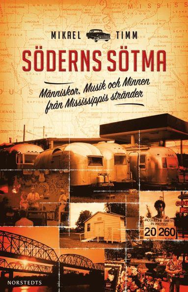 bokomslag Söderns sötma : människor, musik och minnen från Mississippis stränder