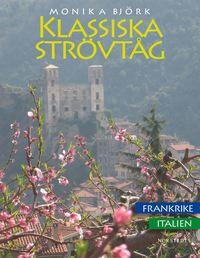 bokomslag Klassiska strövtåg : i Frankrike och Italien