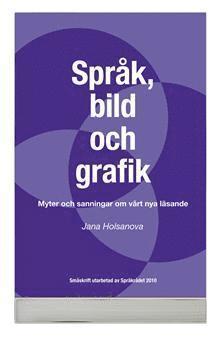bokomslag Myter och sanningar om läsning : om samspelet mellan språk och bild i olika medier