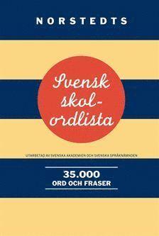 bokomslag Svensk skolordlista : 35.000 ord och fraser