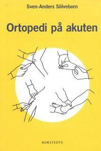 bokomslag Ortopedi på akuten : handbok om akuta tillstånd i och på rörelseapparaten