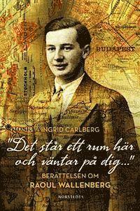 """bokomslag """"Det står ett rum här och väntar på dig ..."""" : berättelsen om Raoul Wallenberg"""