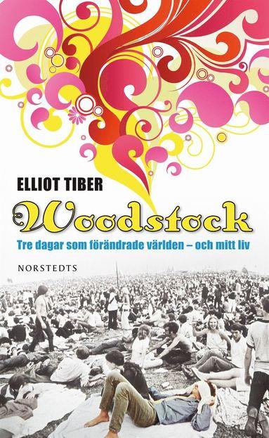 bokomslag Woodstock : tre dagar som förändrade världen - och mitt liv