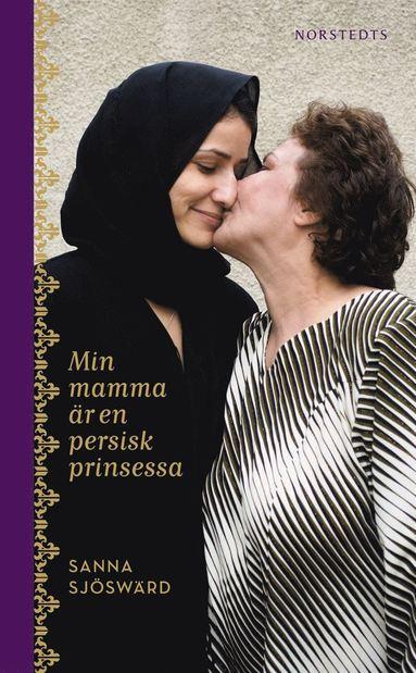 bokomslag Min mamma är en persisk prinsessa