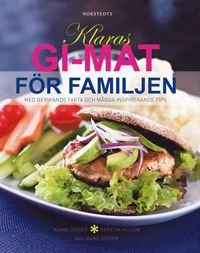 bokomslag Klaras GI-mat för familjen : med berikande fakta och många inspirerande tips