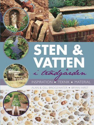 bokomslag Sten och vatten i trädgården : inspiration, teknik, material