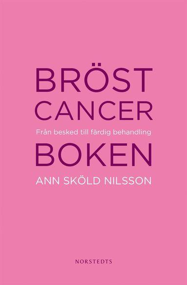 bokomslag Bröstcancerboken : från besked till färdig behandling