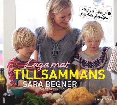 bokomslag Laga mat tillsammans : riktig mat för hela familjen