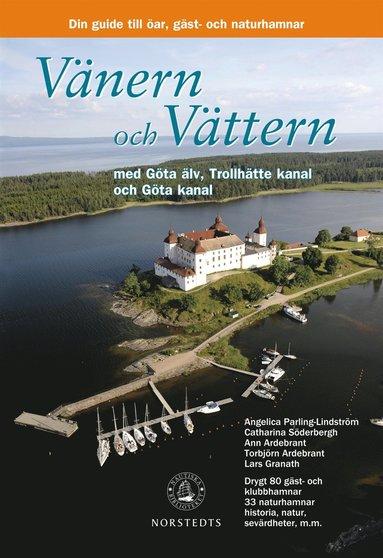 bokomslag Vänern och Vättern med Göta Älv, Trollhätte kanal och Göta kanal : din guide till skärgårdens öar, gäst- och naturhamnar