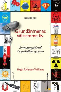 bokomslag Grundämnenas sällsamma liv : en kulturguide till det periodiska systemet