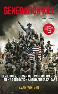 bokomslag Generation Kill : Devil Dogs, Iceman och captain Amerika - en ny generation amerikanska krigare
