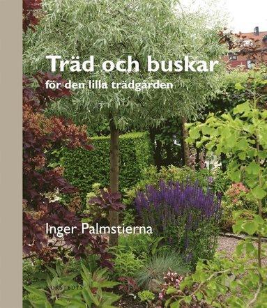 bokomslag Träd och buskar - för den lilla trädgården