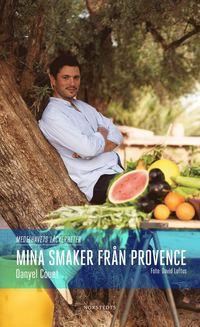 bokomslag Mina smaker från Provence : medelhavets läckerheter