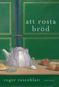 bokomslag Att rosta bröd