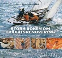 bokomslag Stora boken om träbåtsrenovering : grundtekniker, underhåll, reparationer