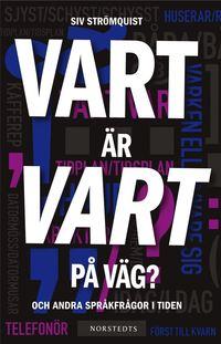 bokomslag Vart är vart på väg? : och andra språkfrågor i tiden